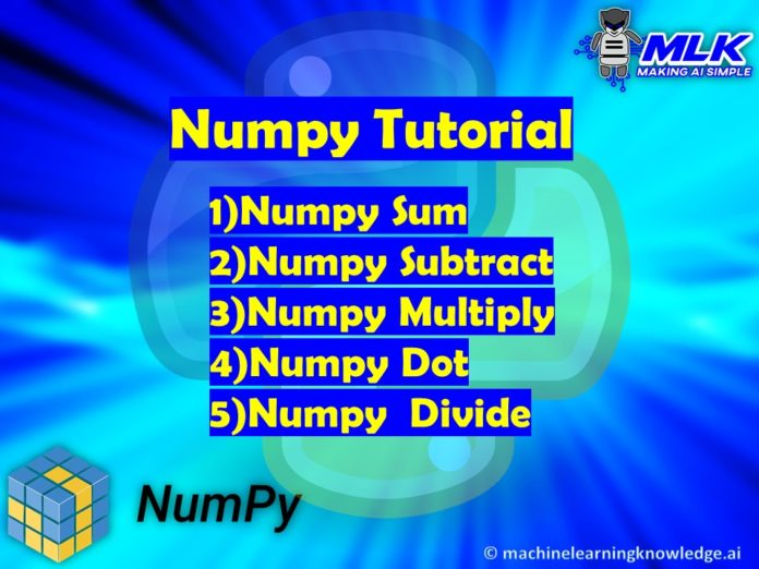 Numpy Operations - numpy.sum() , numpy.subtract() , numpy.multiply() , numpy.dot() , numpy.divide()
