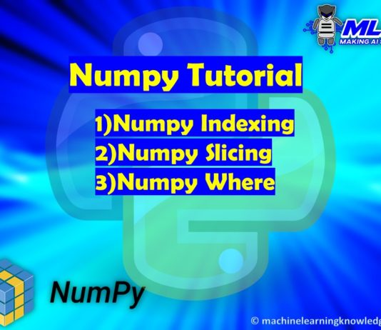 Tutorial - Numpy Indexing, Numpy Slicing, Numpy Where in Python