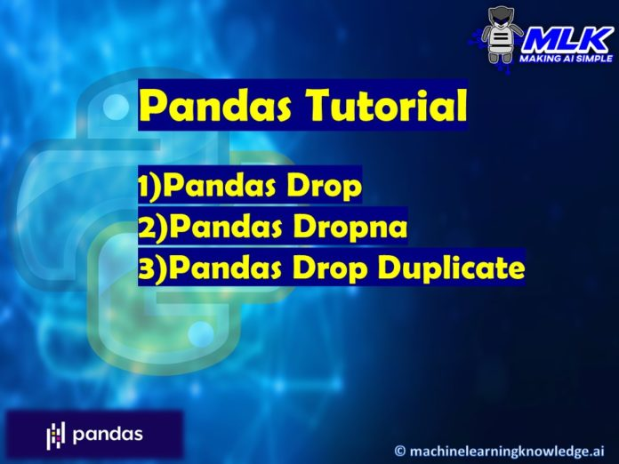 Tutorial - Pandas Drop, Pandas Dropna, Pandas Drop Duplicate