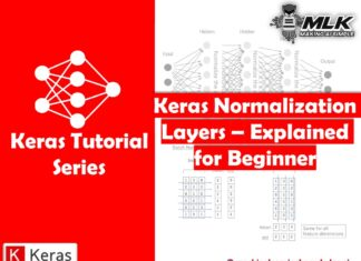 Keras Normalization Layers- Batch Normalization and Layer Normalization Explained for Beginners