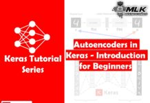 Autoencoders in Keras – Introduction to Beginners with Example