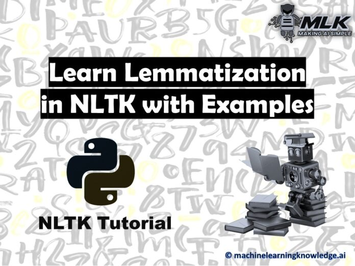 Learn Lemmatization in NTLK with Examples