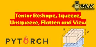 PyTorch Tutorial for Reshape, Squeeze, Unsqueeze, Flatten and View