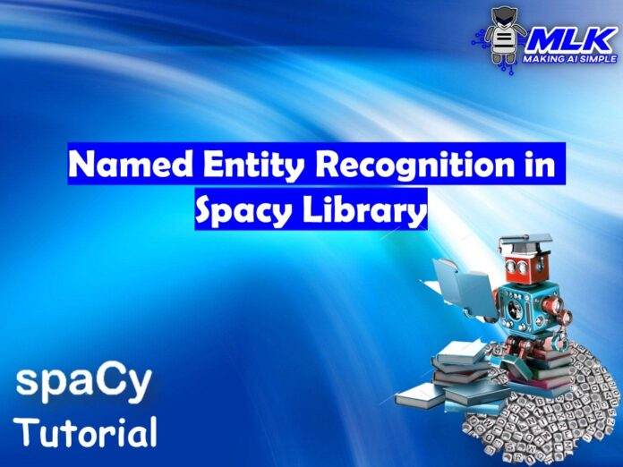 Named Entity Recognition (NER) in Spacy Library